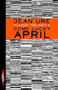Cover Plague Trilogy: Come Lucky April