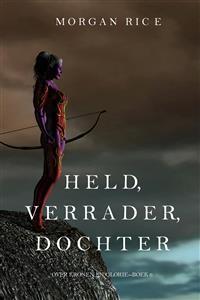 Cover Held, Verrader, Dochter (Over Kronen en Glorie—Boek 6)