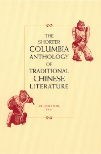 Cover The Shorter Columbia Anthology of Traditional Chinese Literature