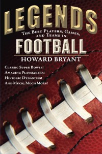 Cover Legends: The Best Players, Games, and Teams in Football