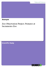 Cover Zoo Observation Project. Primates at Sacramento Zoo