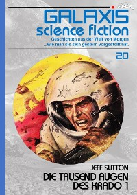 Cover GALAXIS SCIENCE FICTION, Band 20: DIE TAUSEND AUGEN DES KRADO 1