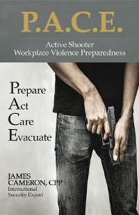 Cover Active Shooter - Workplace Violence Preparedness: P.A.C.E.