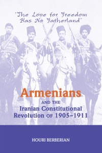 Cover Armenians And The Iranian Constitutional Revolution Of 1905-1911