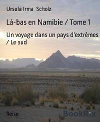 Cover Là-bas en Namibie / Tome 1