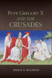 Cover Pope Gregory X and the Crusades