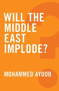 Cover Will the Middle East Implode?