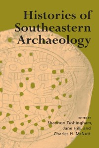 Cover Histories of Southeastern Archaeology