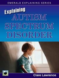 Cover Explaining Autism Spectrum Disorder