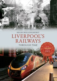 Cover Liverpool's Railways Through Time