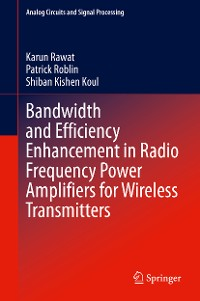 Cover Bandwidth and Efficiency Enhancement in Radio Frequency Power Amplifiers for Wireless Transmitters