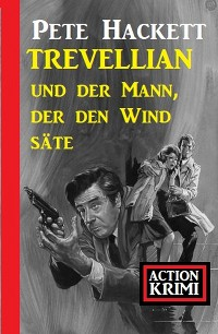 Cover Trevellian und der Mann, der den Wind säte: Action Krimi
