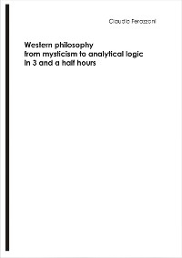 Cover Western philosophy from mysticism to analytical logic in 3 and a half hours