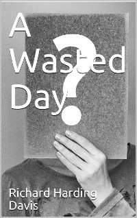 Cover A Wasted Day