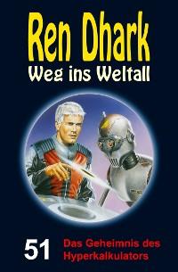 Cover Ren Dhark – Weg ins Weltall 51: Das Geheimnis des Hyperkalkulators