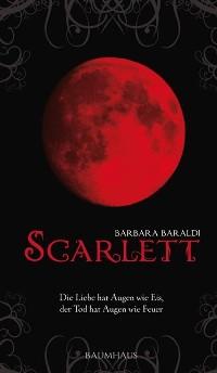 Cover Scarlett - Die Liebe hat Augen wie Eis, der Tod hat Augen wie Feuer