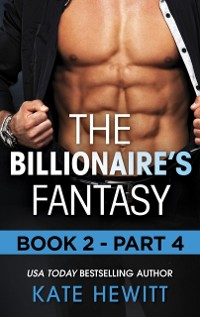 Cover Billionaire's Fantasy - Part 4 (Mills & Boon M&B) (The Forbidden Series, Book 2)