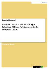 Cover Potential Cost Efficiencies through Enhanced Military Collaboration in the European Union