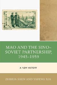 Cover Mao and the Sino–Soviet Partnership, 1945–1959