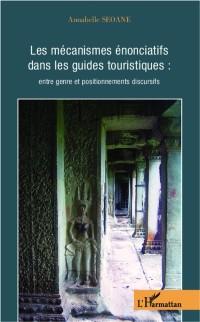 Cover Les mecanismes enonciatifs dans les guides touristiques : entre genre et positionnements discursifs