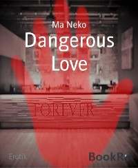 Cover Dangerous Love