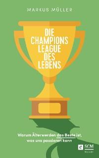 Cover Die Champions League des Lebens