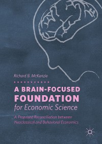 Cover A Brain-Focused Foundation for Economic Science
