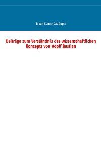 Cover Beiträge zum Verständnis des wissenschaftlichen Konzepts von Adolf Bastian
