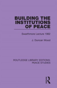 Cover Building the Institutions of Peace