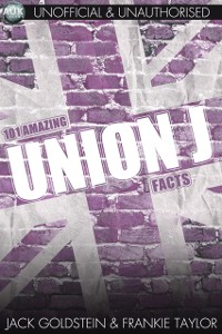 Cover 101 Amazing Union J Facts