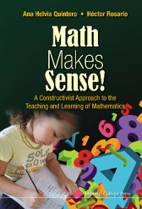 Cover Math Makes Sense!: A Constructivist Approach To The Teaching And Learning Of Mathematics