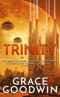 Cover Trinity: Ascension Saga: Books 1-3: Interstellar Brides®: Ascension Saga