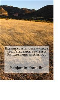 Cover Experiences et observations sur l'electricite faites a Philadelphie en Ameriqu