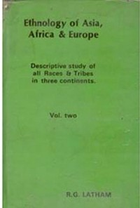 Cover Ethnology of Asia, Africa & Europe (Descriptive Study of All Races & Tribes In three Continents)