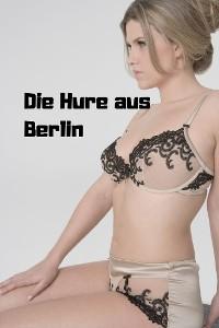 Cover Die Hure aus Berlin