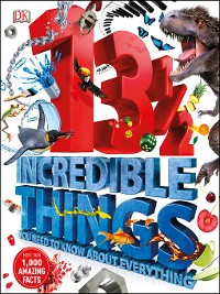 Cover 13½  Incredible Things You Need to Know About Everything