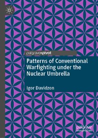Cover Patterns of Conventional Warfighting under the Nuclear Umbrella