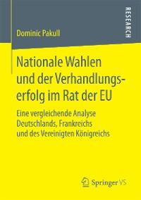Cover Nationale Wahlen und der Verhandlungserfolg im Rat der EU