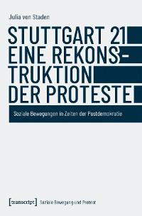 Cover Stuttgart 21 - eine Rekonstruktion der Proteste