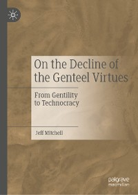 Cover On the Decline of the Genteel Virtues