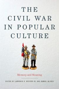 Cover The Civil War in Popular Culture