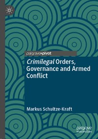 Cover Crimilegal Orders, Governance and Armed Conflict