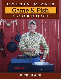 Cover Cousin Rick's Game and Fish Cookbook