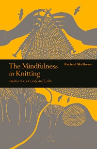 Cover The Mindfulness in Knitting