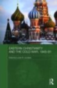 Cover Eastern Christianity and the Cold War, 1945-91
