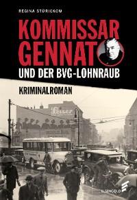 Cover Kommissar Gennat und der BVG-Lohnraub