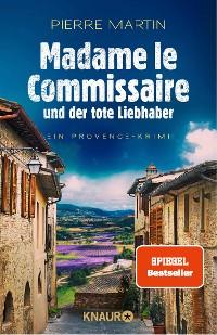 Cover Madame le Commissaire und der tote Liebhaber