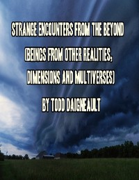 Cover Strange Encounters from the Beyond (Beings from Other Realities, Dimensions and Multiverses)
