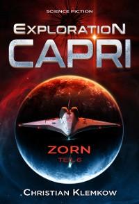 Cover Exploration Capri: Teil 6 Zorn (Science Fiction Odyssee)