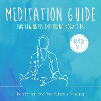 Cover Meditation Guide for Beginners Including Yoga Tips (Boxed Set): Meditation and Mindfulness Training